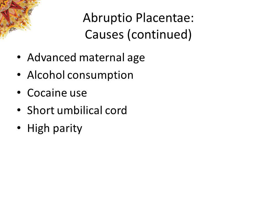 Abruptio Placentae: Causes (continued)