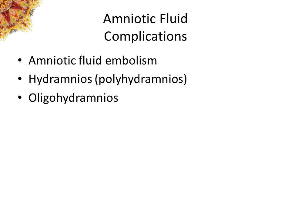 Amniotic Fluid Complications