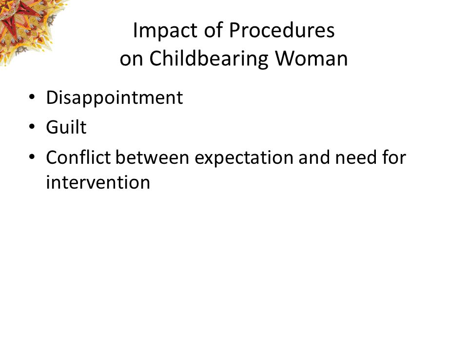 Impact of Procedures on Childbearing Woman