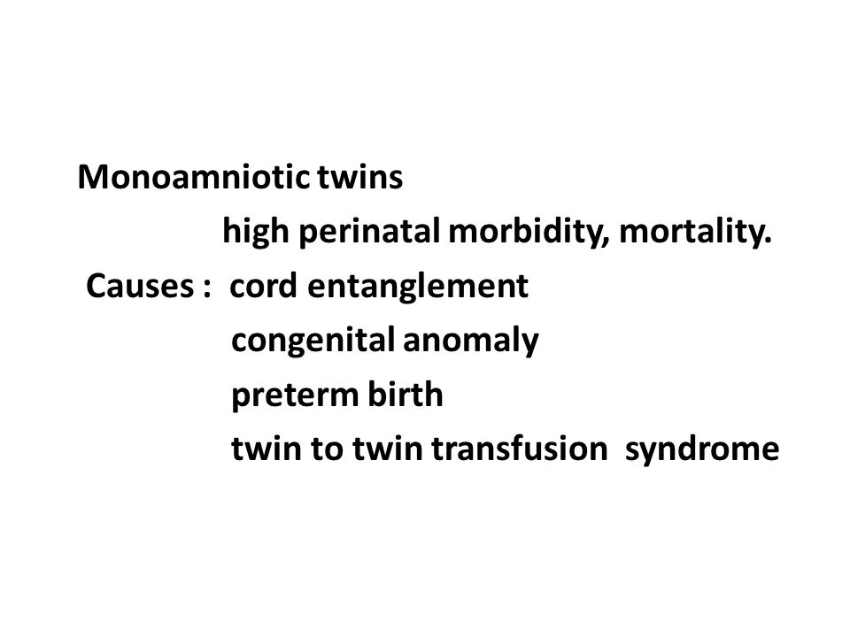 Monoamniotic twins high perinatal morbidity, mortality
