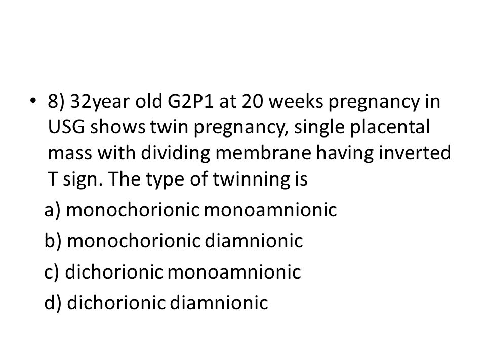 8) 32year old G2P1 at 20 weeks pregnancy in USG shows twin pregnancy, single placental mass with dividing membrane having inverted T sign. The type of twinning is