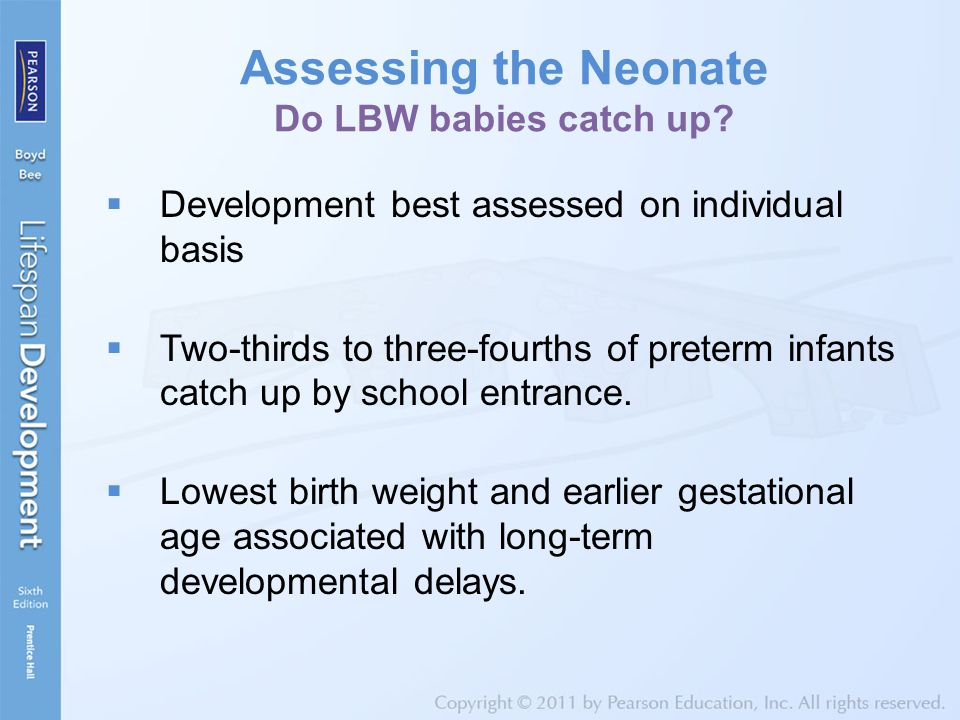 Assessing the Neonate Do LBW babies catch up