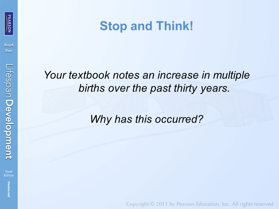 Stop and Think. Your textbook notes an increase in multiple births over the past thirty years.