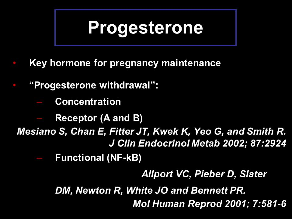 Progesterone Key hormone for pregnancy maintenance