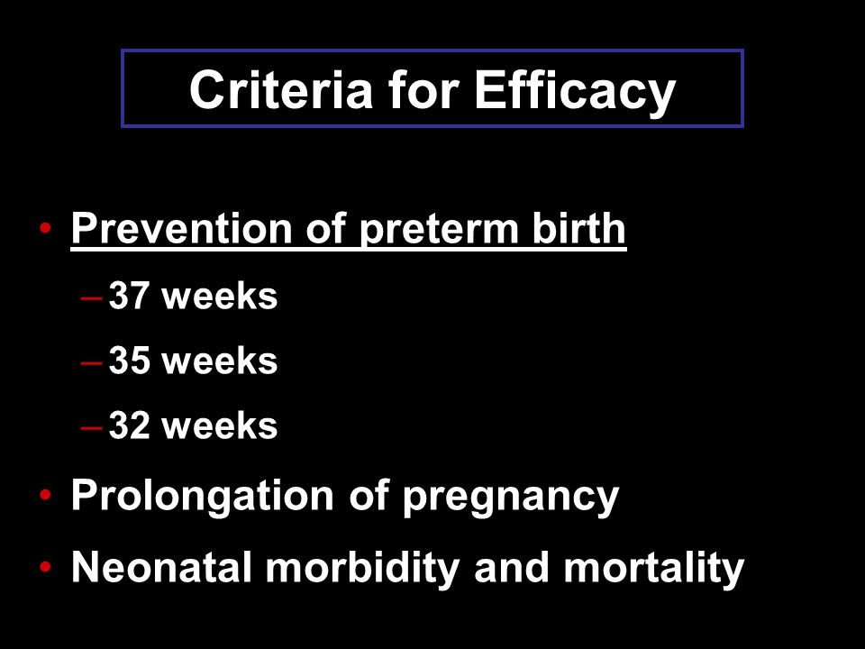 Criteria for Efficacy Prevention of preterm birth