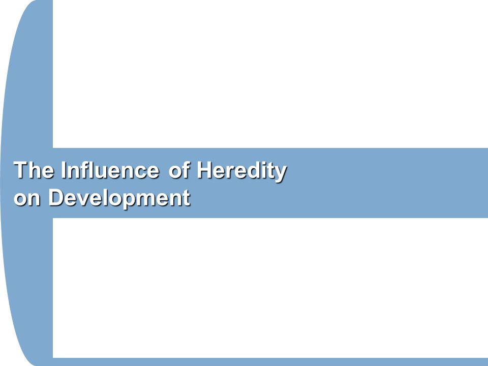 The Influence of Heredity on Development