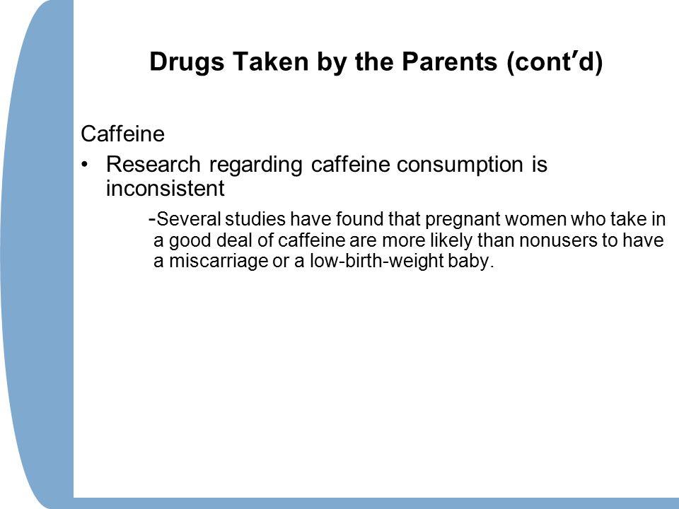 Drugs Taken by the Parents (cont'd)