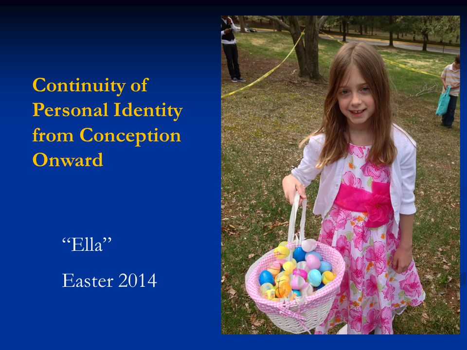 Continuity of Personal Identity from Conception Onward Ella Easter 2014