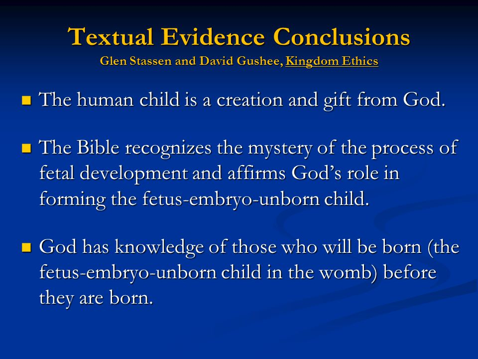 Textual Evidence Conclusions Glen Stassen and David Gushee, Kingdom Ethics