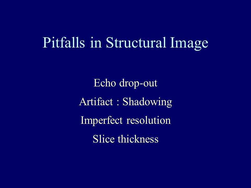 Pitfalls in Structural Image
