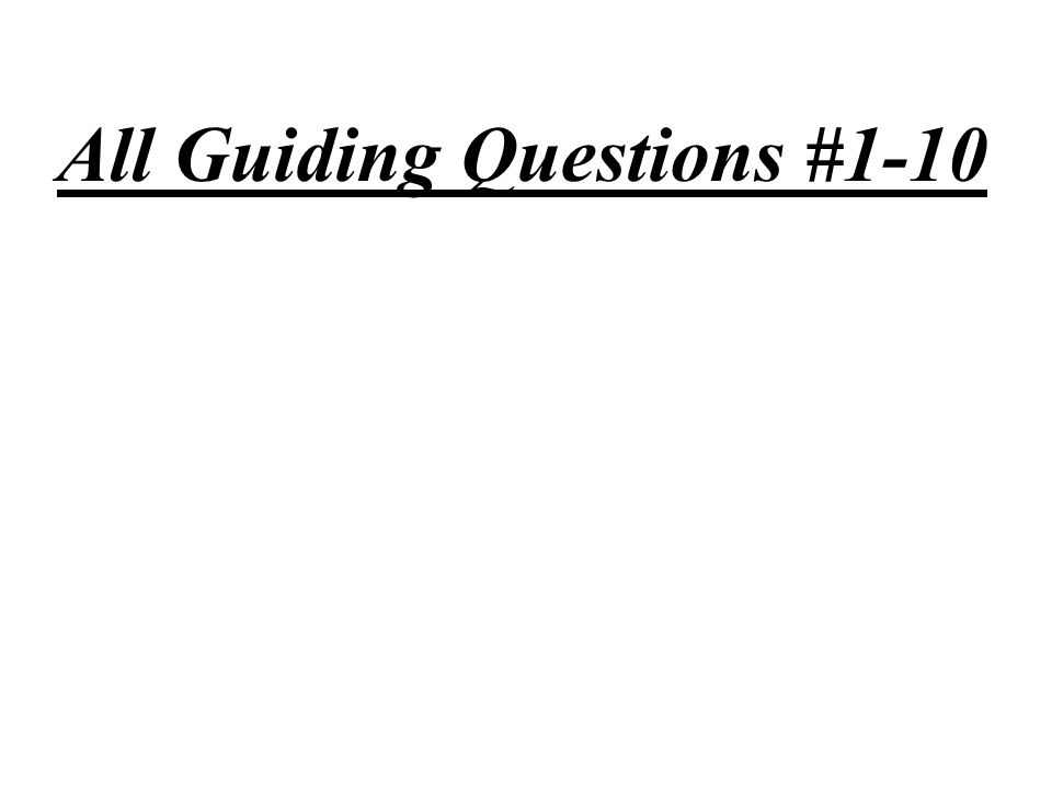 All Guiding Questions #1-10