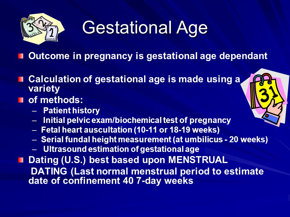 Gestational Age Outcome in pregnancy is gestational age dependant