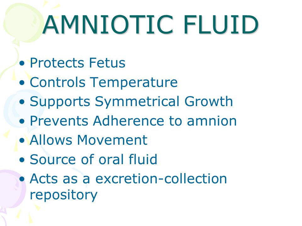AMNIOTIC FLUID Protects Fetus Controls Temperature