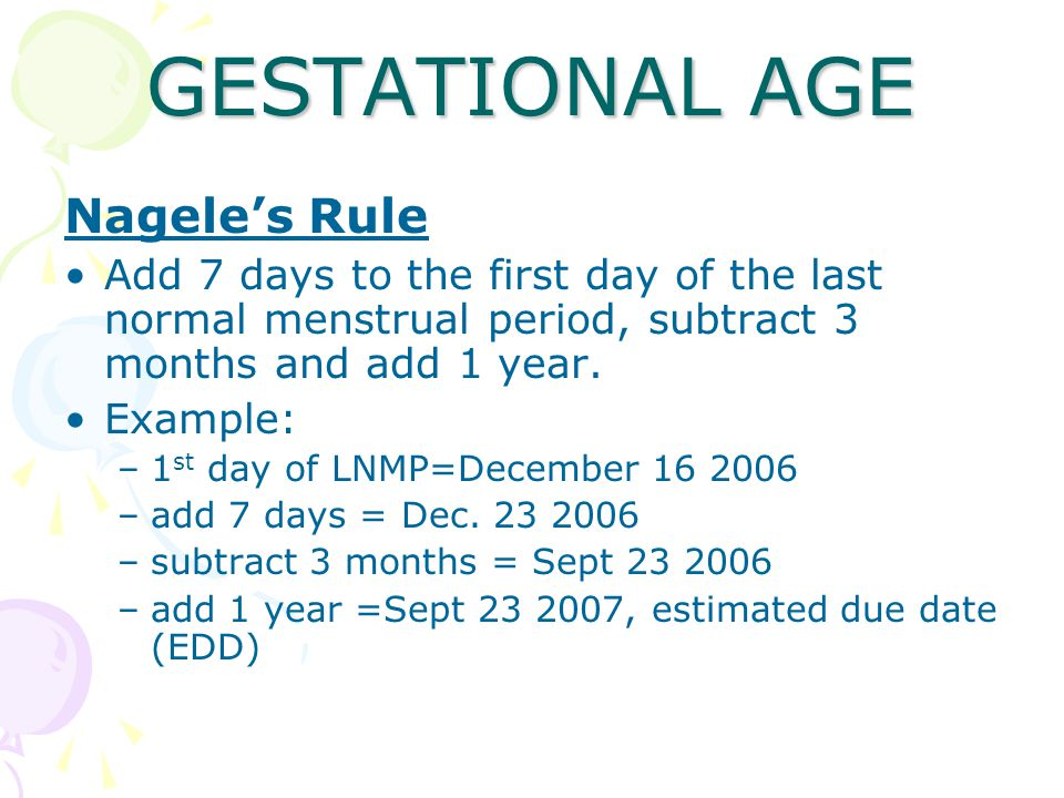 GESTATIONAL AGE Nagele's Rule