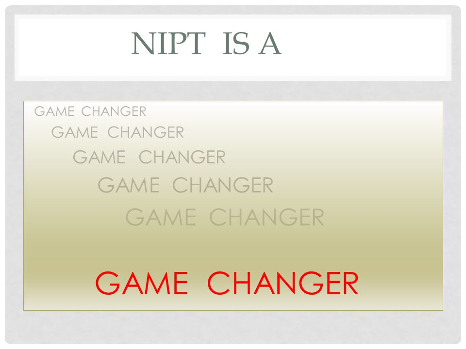 NIPT is A GAME CHANGER