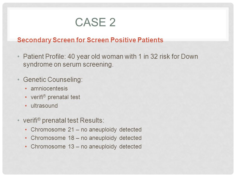 Case 2 Secondary Screen for Screen Positive Patients