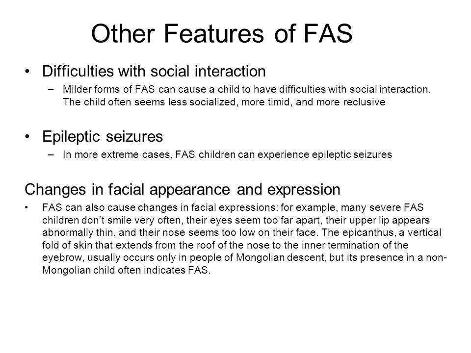 Other Features of FAS Difficulties with social interaction