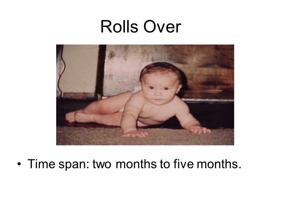 Rolls Over Time span: two months to five months.