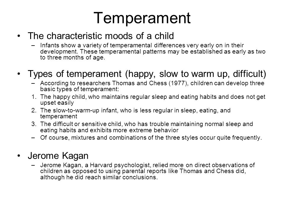Temperament The characteristic moods of a child