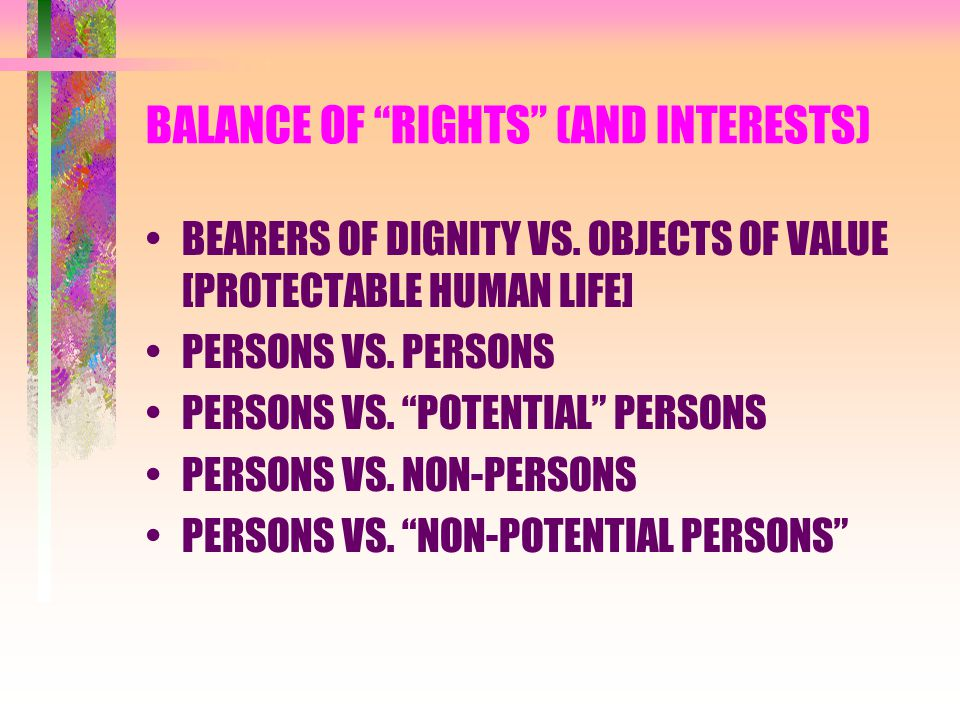 BALANCE OF RIGHTS (AND INTERESTS)