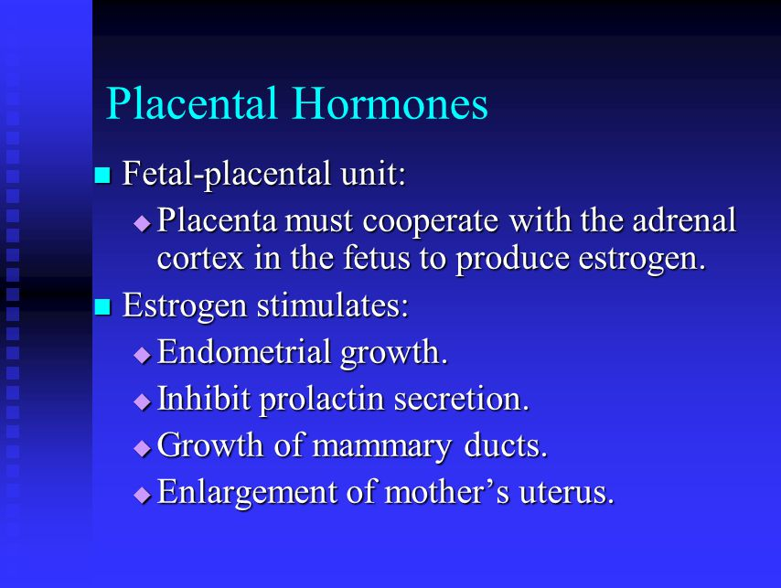 Placental Hormones Fetal-placental unit: