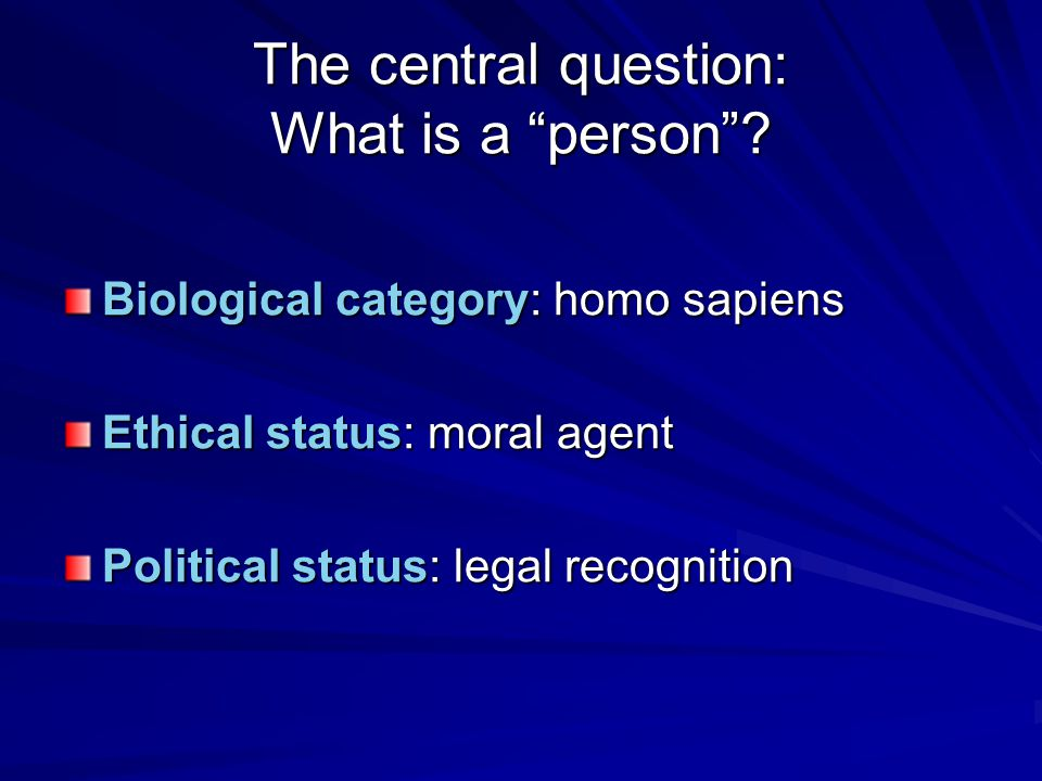 The central question: What is a person