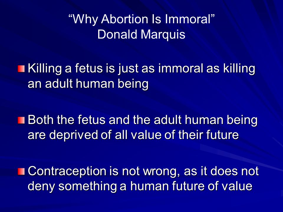 why abortion is morally wrong essay Abortion: for and against from the essay  challenges the ability for one to come to the conclusion that all cases of abortion are morally wrong.
