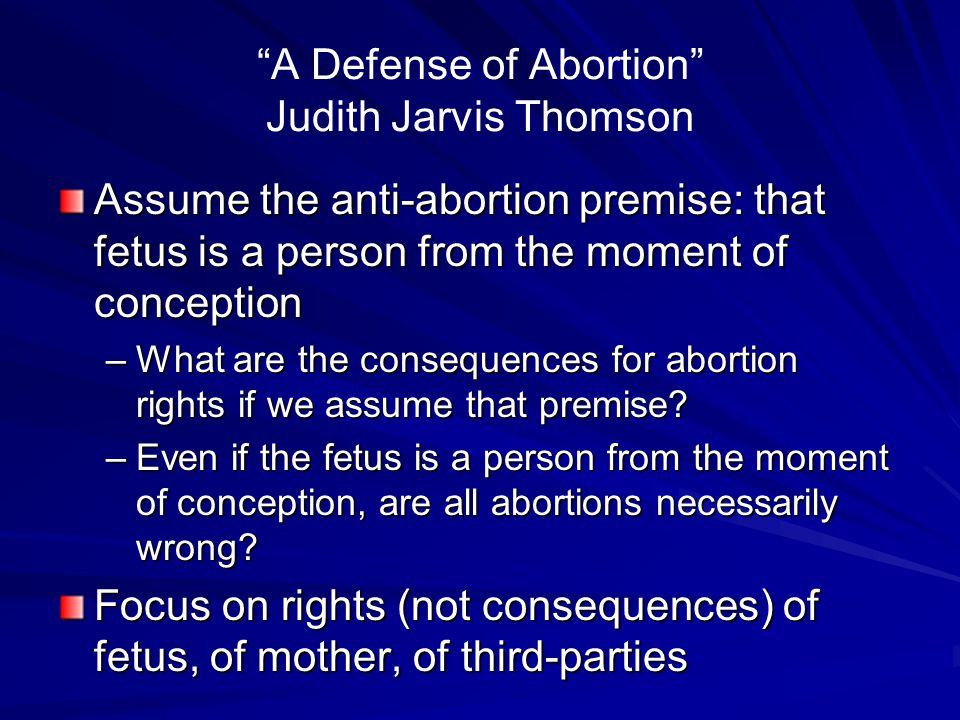 A Defense of Abortion Judith Jarvis Thomson