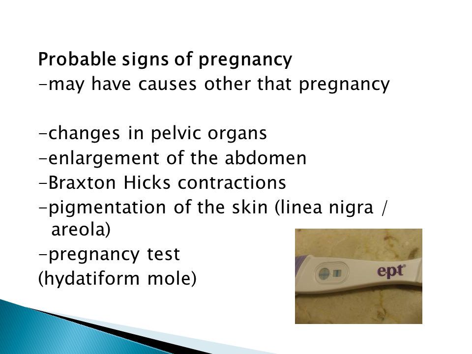 Probable signs of pregnancy