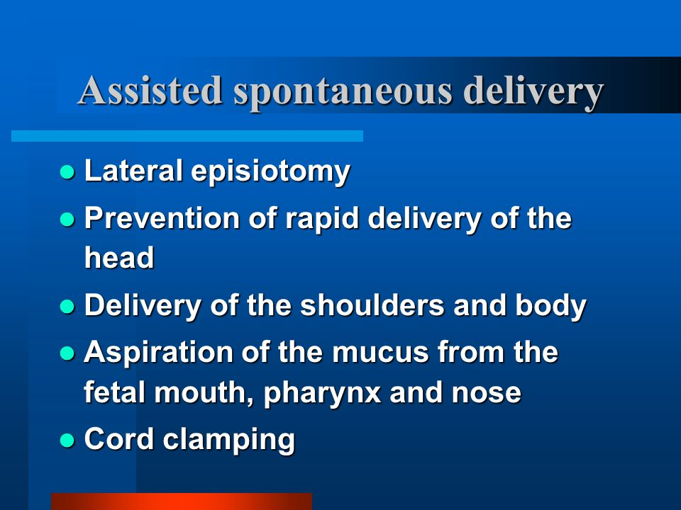 Assisted spontaneous delivery