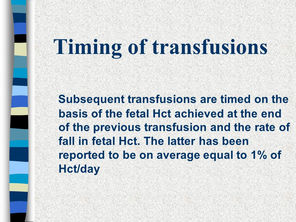 Timing of transfusions