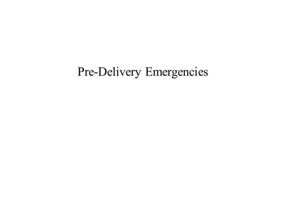 Pre-Delivery Emergencies
