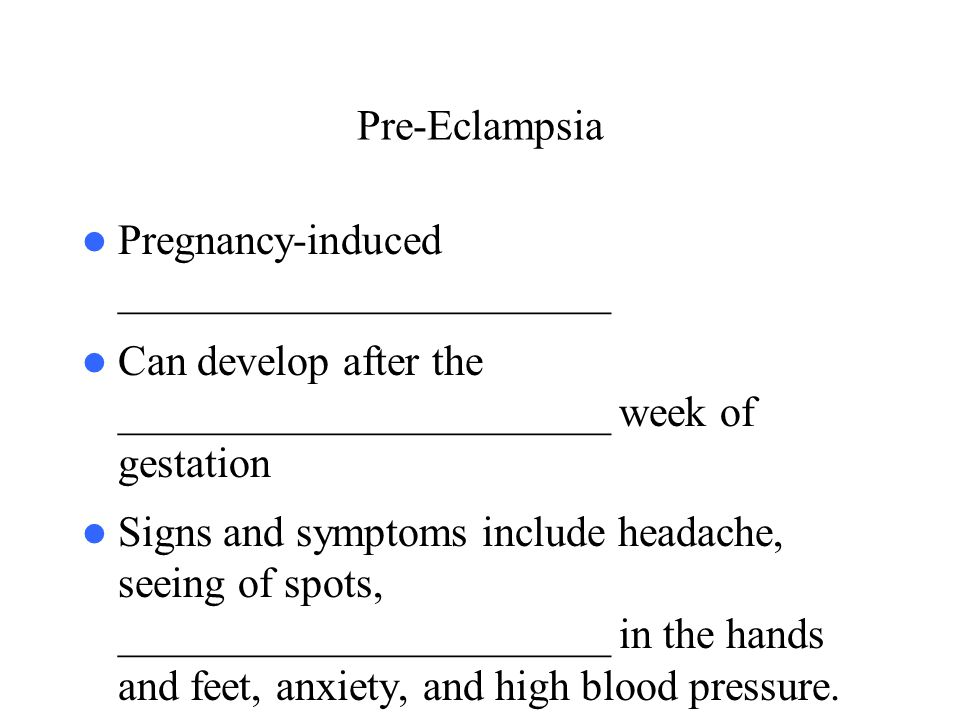 Pre-Eclampsia Pregnancy-induced _______________________. Can develop after the _______________________ week of gestation.