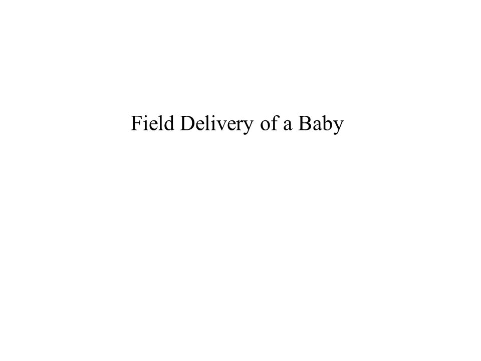 Field Delivery of a Baby