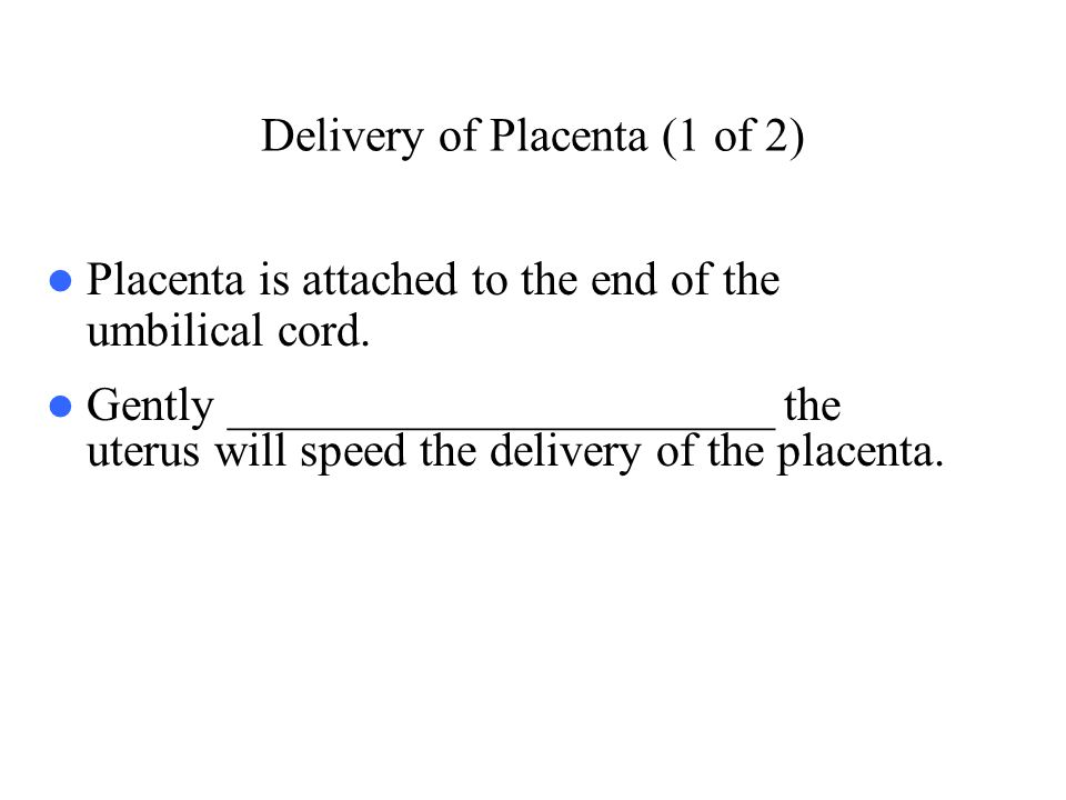 Delivery of Placenta (1 of 2)