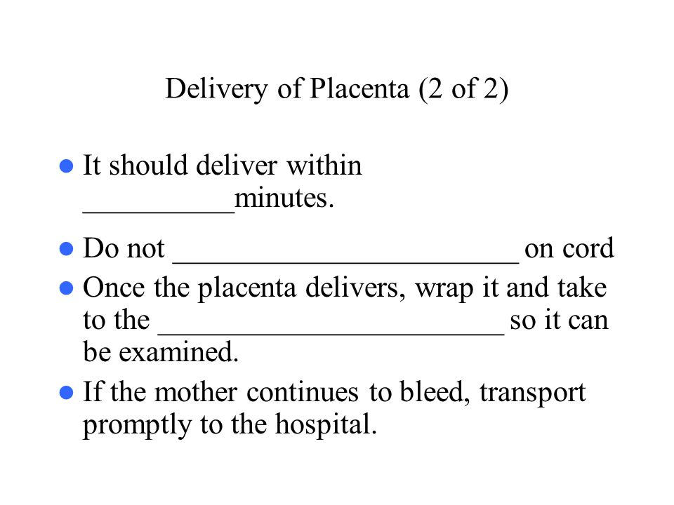 Delivery of Placenta (2 of 2)