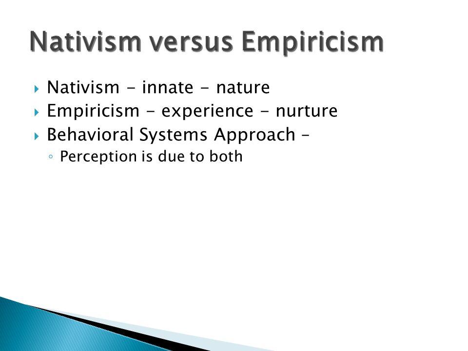 Nativism versus Empiricism