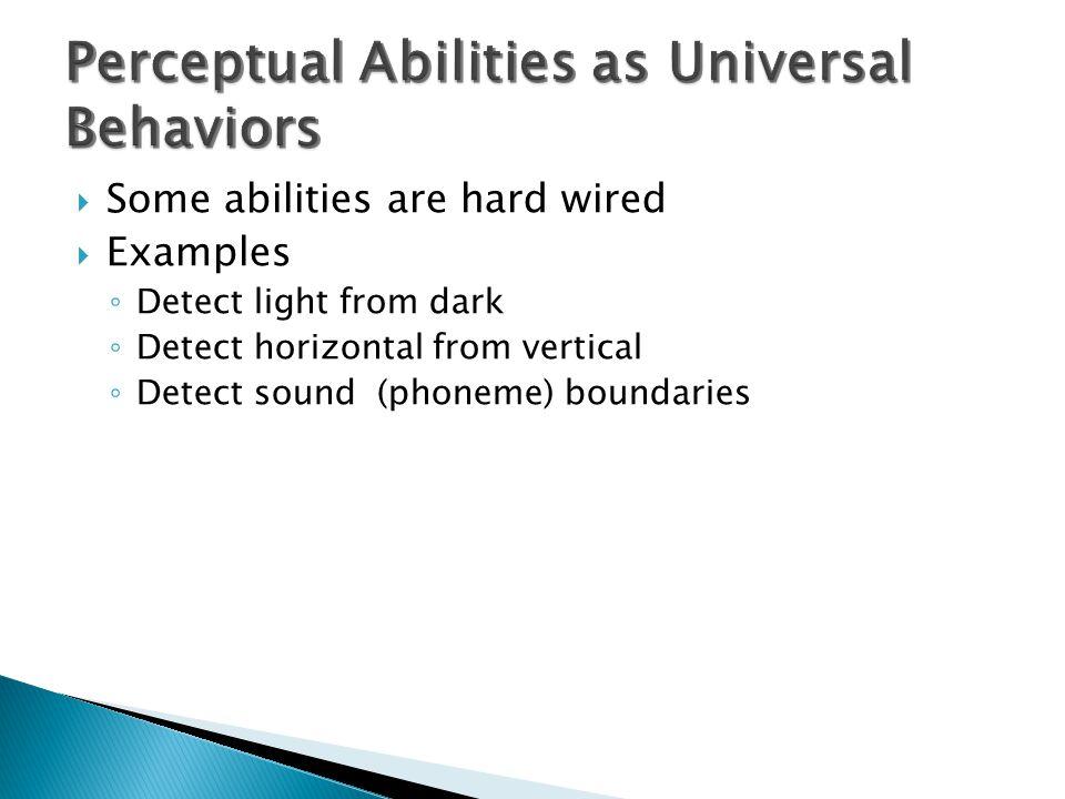 Perceptual Abilities as Universal Behaviors