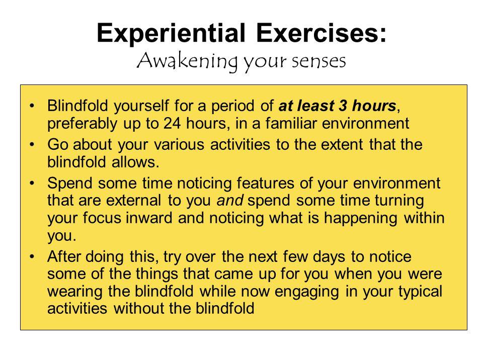 Experiential Exercises: Awakening your senses