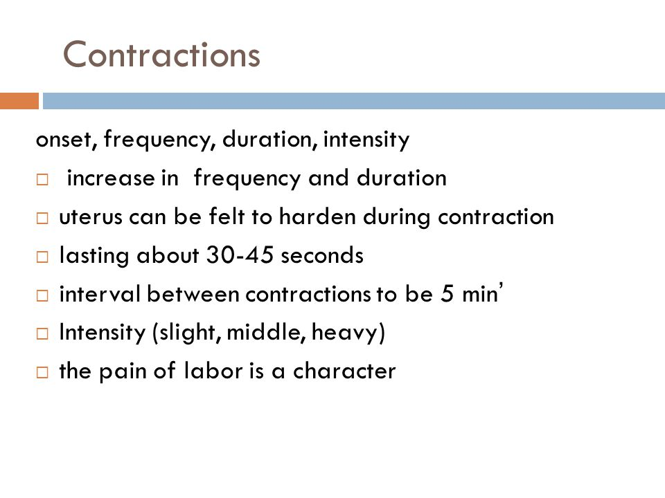 Contractions onset, frequency, duration, intensity
