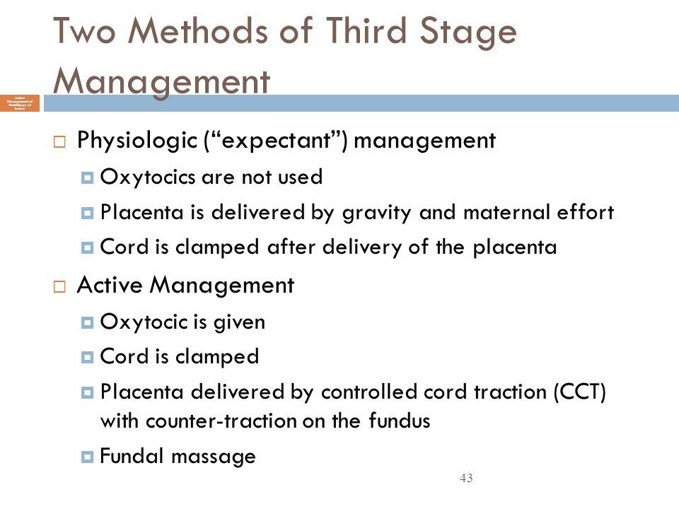 Two Methods of Third Stage Management