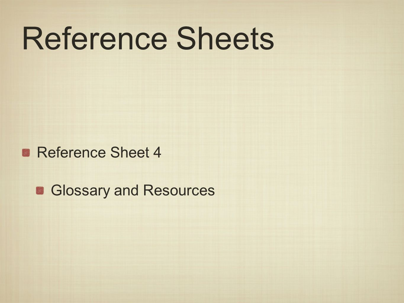 Reference Sheets Reference Sheet 4 Glossary and Resources