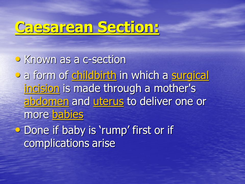 Caesarean Section: Known as a c-section