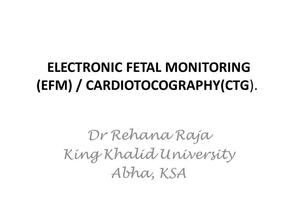 ELECTRONIC FETAL MONITORING (EFM) / CARDIOTOCOGRAPHY(CTG).