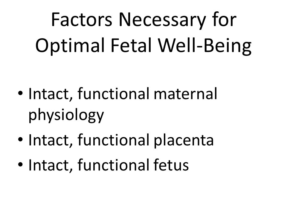 Factors Necessary for Optimal Fetal Well-Being