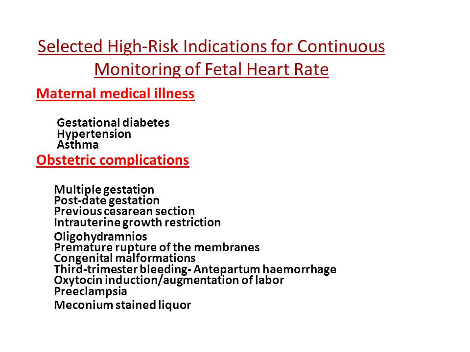 Selected High-Risk Indications for Continuous Monitoring of Fetal Heart Rate