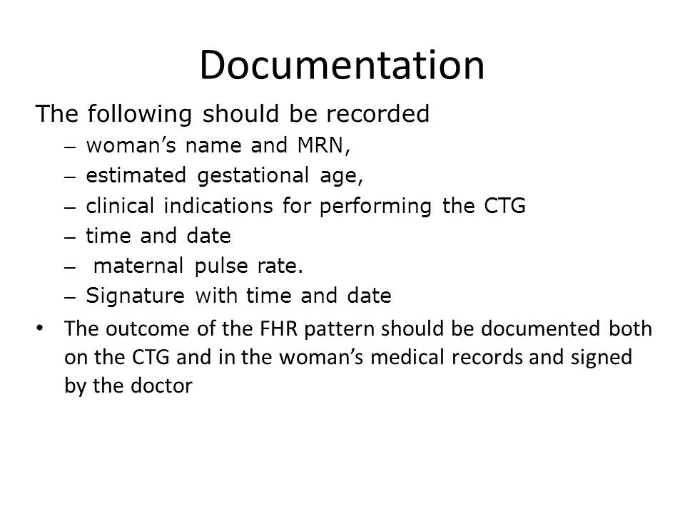 Documentation The following should be recorded