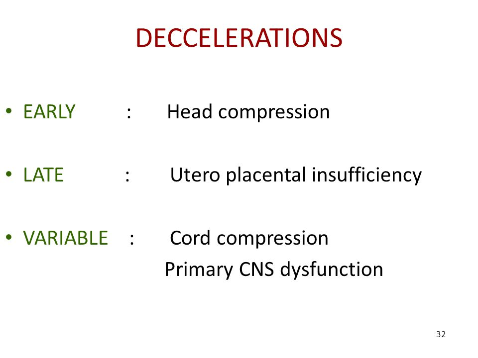 DECCELERATIONS EARLY : Head compression