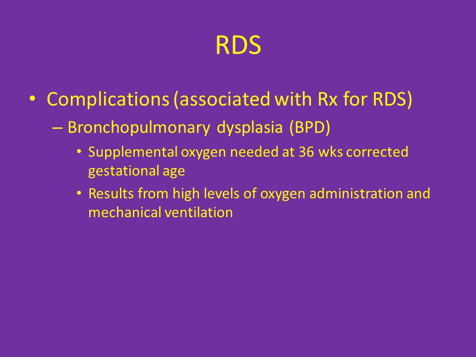 RDS Complications (associated with Rx for RDS)