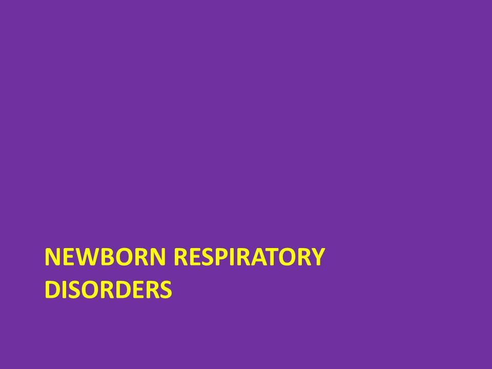 Newborn respiratory disorders